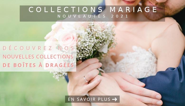 Boîtes à dragées Mariage Collections 2021